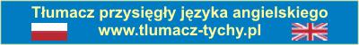 T�umacz przysi�g�y j�zyka angielskiego. Certified Translator and Interpreter of English. Tychy, Katowice, �l�sk
